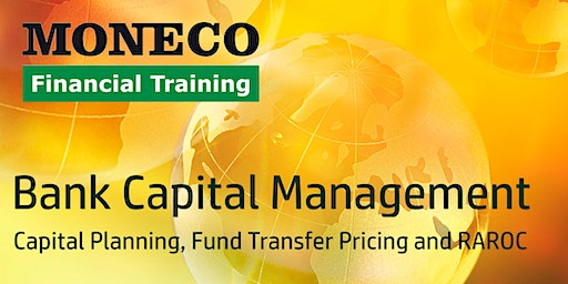 Bank Capital Management - Capital Planning, Fund Transfer Pricing and RAROC