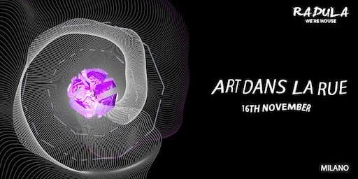 Radula Presents // Art Dans La Rue: Opening Party 2019