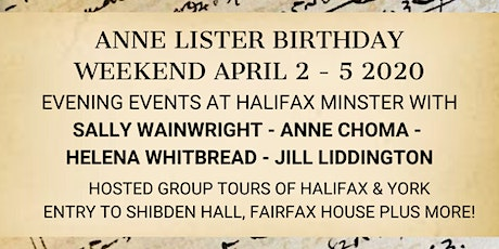 Anne Lister Birthday Weekend Hosted Group Trip 2-5 April 2020  tickets