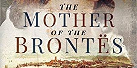 The Mother of the Brontës:When Maria Met Patrick  - A Talk by Sharon Wright tickets