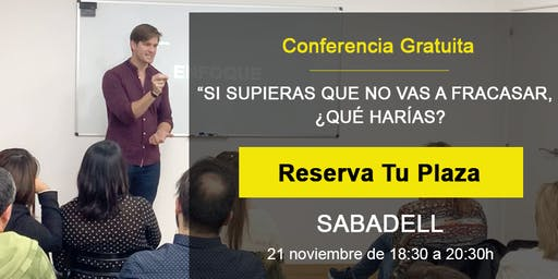 Si supieras que no vas a fracasar,¿qué harías? Conferencia GRATIS Sabadell