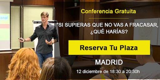 Conferencia GRATIS Madrid: Si supieras que no vas a fracasar, ¿qué harías?