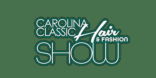 Carolina Classic Hair & Fashion Show Model Call