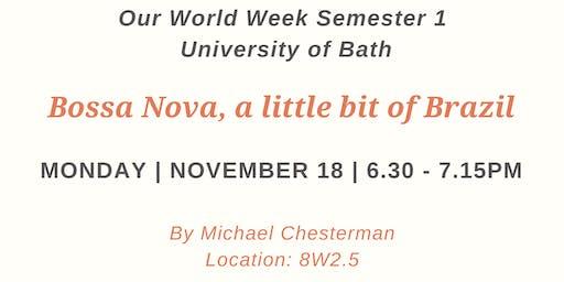 Our World Week: Bossa Nova, a little bit of Brazil - A personal perspective