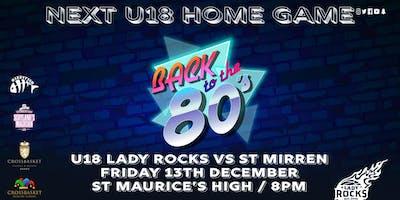 U18 Lady Rocks vs St Mirren | 80's Theme Night
