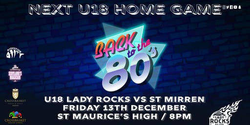 U18 Lady Rocks vs St Mirren | 80's Theme Night