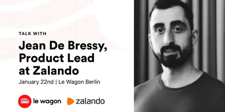 Le Wagon Talk with Jean de Bressy (Product Lead at Zalando) tickets