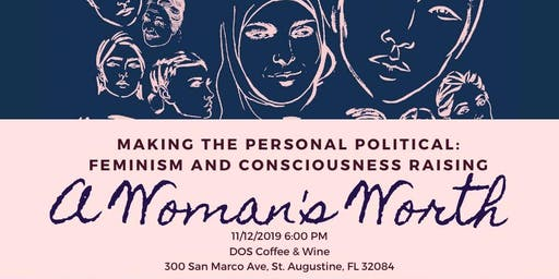 Consciousness Raising: A Woman's Worth (St. Augustine)