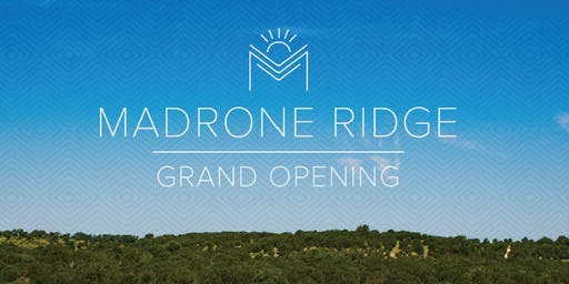 Madrone Ridge Grand Opening