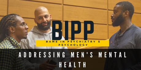 BAME IN PSYCHIATRY & PSYCHOLOGY - Addressing Men's Mental Health tickets