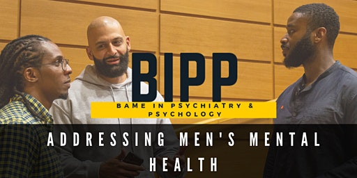 BAME IN PSYCHIATRY & PSYCHOLOGY - Addressing Men's Mental Health