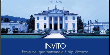 Festa 40° FIAIP Vicenza biglietti
