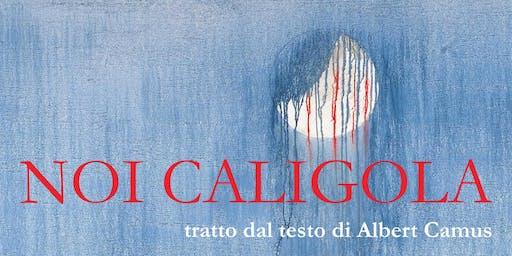 Noi Caligola | Di Albert Camus
