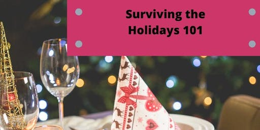 Surviving the Holidays 101