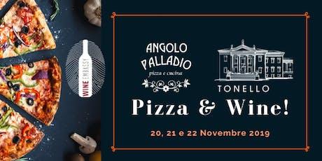 Pizza & Wine! Cantina Tonello @ Angolo Palladio (20/11/2019) biglietti