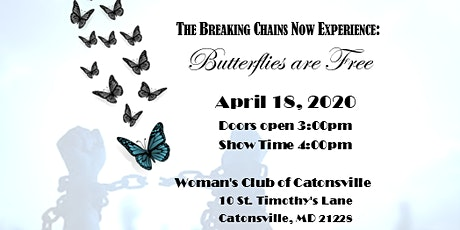 The Breaking Chains Now Experience: Butterflies are Free tickets