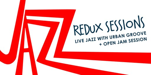 Redux Sessions: Live Jazz by Urban Groove + open jam session