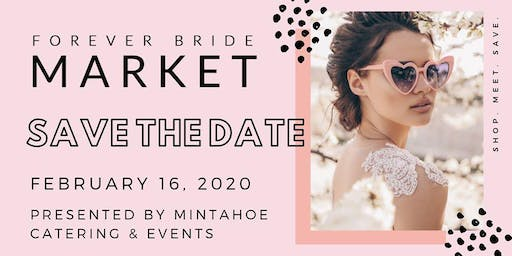 The Forever Bride Market - Sunday, February 16, 2020