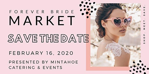 The Forever Bride Market - Sunday, February 16, 2020