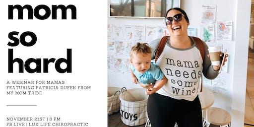 Mom So Hard: A Free Webinar for Mamas