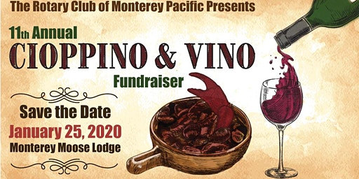 Rotary Club of Monterey Pacific's 11th Annual Cioppino & Vino