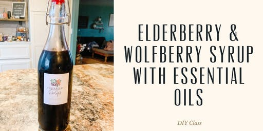 Elderberry  Syrup DIY (with Wolfberries & Essential Oils)