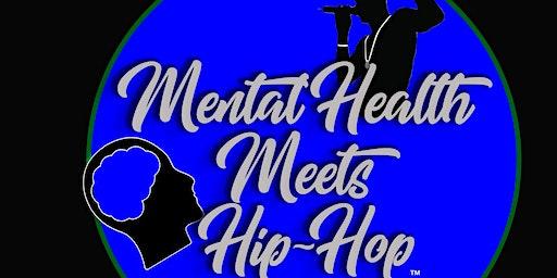 MENTAL HEALTH MEETS HIP-HOP