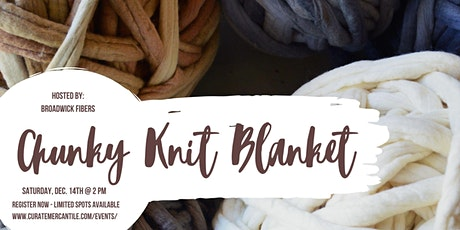 Chunky Hand-Knit Blanket tickets