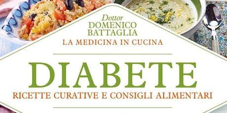 Diabete - Ricette Curative e Consigli Alimentari - La medicina in cucina biglietti