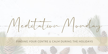 The Calm Through Christmas - Meditation Series tickets
