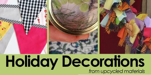Seasonal Workshop 2/3: Make your own up-cycled Holiday Decorations