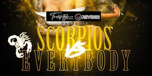 Scorpios Vs Everybody