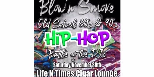 Blow'n Smoke 80's & 90's Hip Hop Style