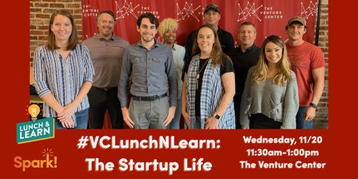 #VCLunchNLearn: The Startup Life