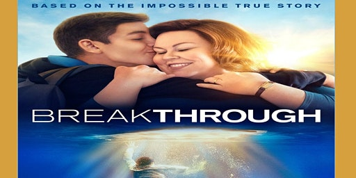 Afternoon Movie: Breakthrough