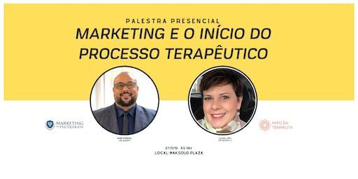 Marketing e o Início do Processo Terapêutico