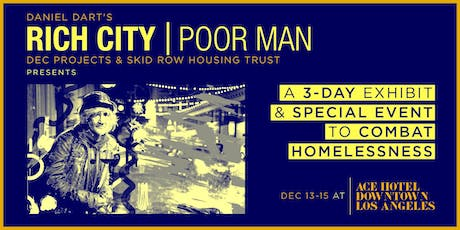 ACE Hotel Presents a 3-day special event: RICH CITY   POOR MAN tickets