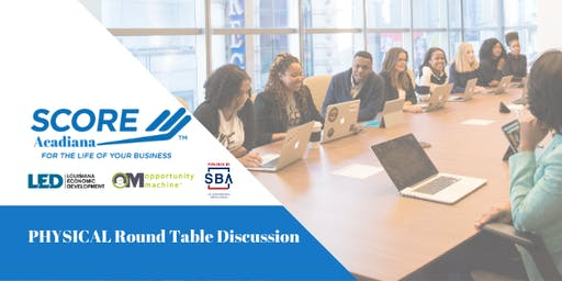 SCORE's Nov PHYSICAL Round Table; Simple Steps to Starting Your Business
