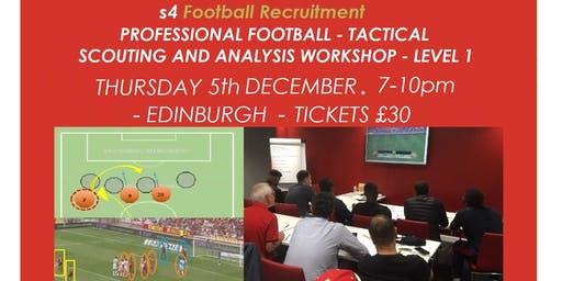 TACTICAL FOOTBALL SCOUTING AND ANALYSIS WORKSHOP - @ EDINBURGH