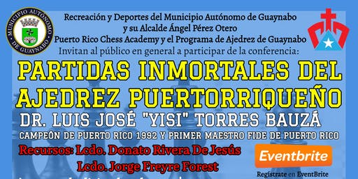 4ta. Conferencia Partidas Inmortales del Ajedrez Puertorriqueño