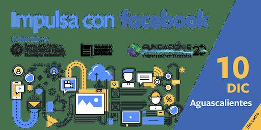 Impulsa con Facebook | Aguascalientes