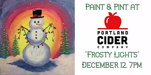 Paint & Pint 'Frosty Lights' at Portland Cider Co Dec 12