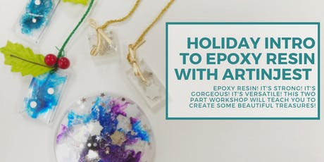 Intro to Epoxy Resin Ornaments - Two Day Workshop tickets