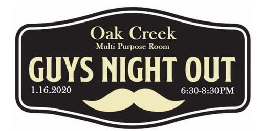 Oak Creek - Guys Night