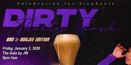 Stephanie's Dirty 30-Bad & Boujee Edition