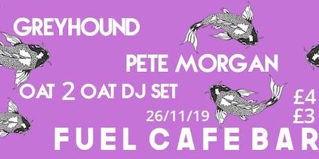 greyhound x Pete Morgan x Oat 2 Oat tickets