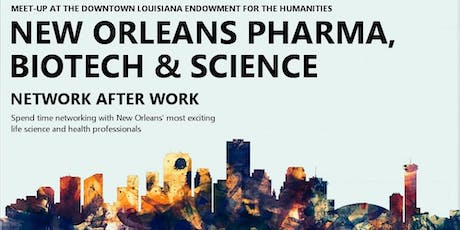 New Orleans Pharma, Biotech & Science Meet Up - Networking After Work tickets