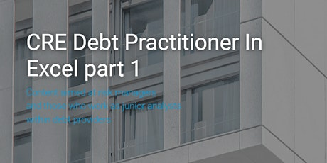 Real Estate Debt Practitioner in Excel part I (intermediate financial modelling) tickets