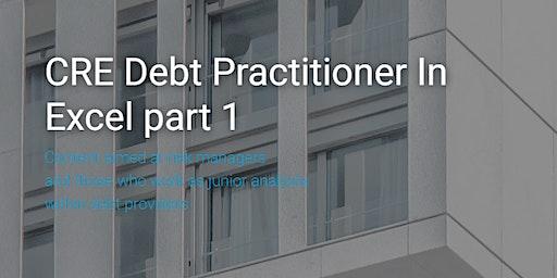 Real Estate Debt Practitioner in Excel part I (intermediate financial modelling)