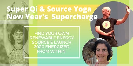 Inward Energy 2020 [Super Qi & Source Yoga New Year's Supercharge in Ojai]